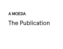 A MOEDA – The Publication